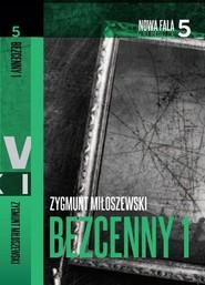 okładka Bezcenny. Część 1, Książka | Zygmunt Miłoszewski