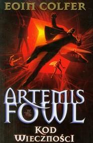 okładka Artemis Fowl. Kod wieczności, Książka | Colfer Eoin