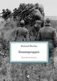 okładka Mistrzowie śmierci. Einsatzgruppen, Książka | Rhodes Richard