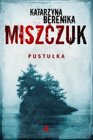 okładka Pustułka, Książka | Katarzyna Berenika Miszczuk
