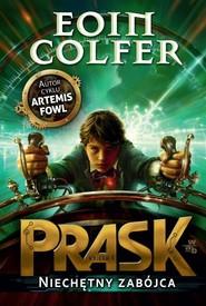 okładka Prask. Niechętny zabójca, Książka | Colfer Eoin