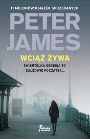 okładka Wciąż żywa, Książka | Peter James