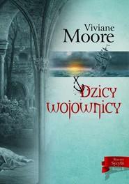 okładka Dzicy wojownicy, Książka   Moore Viviane