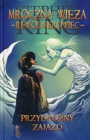 okładka Mroczna Wieża - Rewolwerowiec: Przydrożny zajazd, Książka   Stephen King