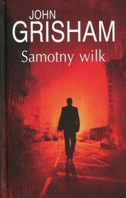 okładka Samotny wilk, Książka | John  Grisham