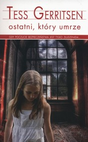 okładka Ostatni, który umrze, Książka | Tess Gerritsen
