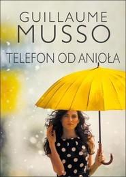 okładka Telefon od anioła, Książka | Guillaume Musso