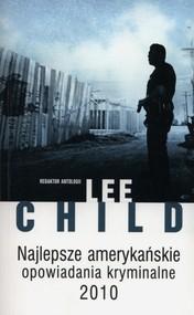 okładka Najlepsze amerykańskie opowiadania kryminalne 2010, Książka   Lee Child