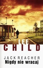 okładka Nigdy nie wracaj, Książka   Lee Child