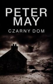 okładka Czarny dom, Książka | Peter May
