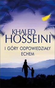 okładka I góry odpowiedziały echem, Książka | Khaled Hosseini