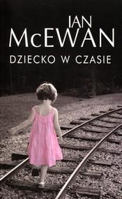 okładka Dziecko w czasie, Książka | Ian McEwan