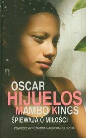okładka Mambo Kings śpiewają o miłości, Książka | Hijuelos Oscar