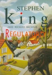 okładka Regulatorzy, Książka   Stephen King