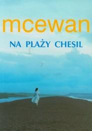okładka Na plaży Chesil, Książka | Ian McEwan