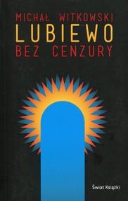 okładka Lubiewo bez cenzury, Książka | Michał Witkowski