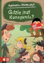 okładka Gdzie jest Kunegunda? Już czytam!, Książka   Agnieszka Stelmaszyk