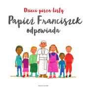 okładka Dzieci piszą listy, Papież Franciszek odpowiada, Książka |