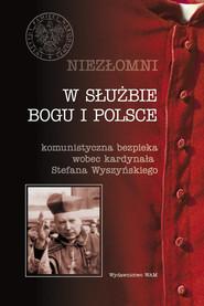 okładka Niezłomni. W służbie Boga i Polski, Książka | Praca Zbiorowa