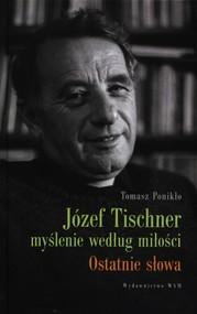 okładka Józef Tischner myślenie wg miłości, Książka | Tomasz Ponikło