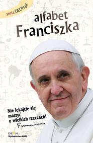 okładka Alfabet Franciszka, Książka | Żyłka Piotr