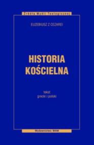okładka Historia kościelna. Tekst grecki i polski, Książka | z Cezarei Euzebiusz