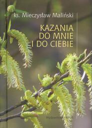 okładka Kazania do mnie i do ciebie, Książka   Maliński Mieczysław