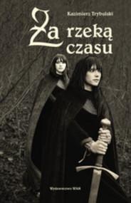 okładka Za rzeką czasu, Książka | Trybulski Kazimierz
