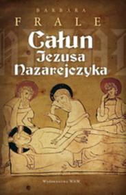 okładka Całun Jezusa Nazarejczyka, Książka   Frale Barbara