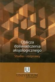 okładka Oblicza doświadczenia aksjologicznego, Książka | naukowa Piotr Duchliński i Grzegorz Hołub Redakcja
