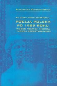 okładka Ku ciału post-ludzkiemu Poezja polska po 1989 roku, Książka | Bodzioch-Bryła Bogusława