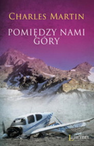 okładka Pomiędzy nami góry, Książka | Charles  Martin