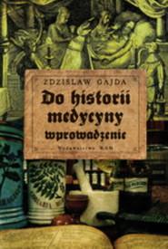 okładka Do historii medycyny wprowadzenie, Książka | Gajda Zdzisław