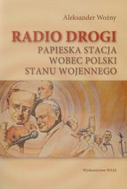 okładka Radio Drogi, Książka | Woźny Aleksander