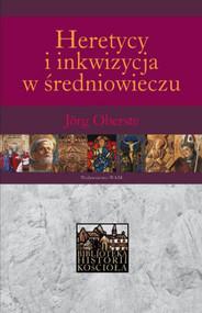 okładka Heretycy  i inkwizycja w średniowieczu, Książka | Oberste Jorg
