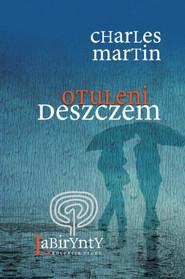 okładka Otuleni deszczem, Książka | Charles  Martin