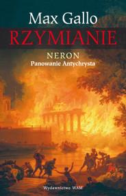 okładka Rzymianie. Neron. Panowanie Antychrysta, Książka | Max Gallo
