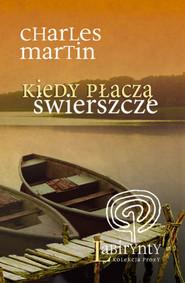 okładka Kiedy płaczą świerszcze, Książka | Charles  Martin
