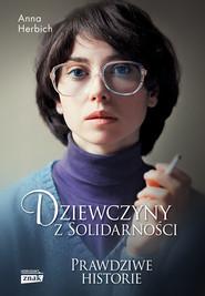 okładka Dziewczyny z Solidarności, Książka | Anna Herbich
