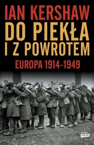 okładka Do piekła i z powrotem. Europa 1914–1949, Książka | Ian Kershaw