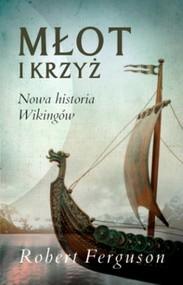 okładka Młot i krzyż. Nowa historia wikingów, Książka | Robert Ferguson