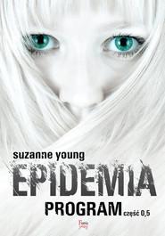 okładka Epidemia. Program. Część 0,5, Książka | Suzanne Young
