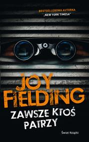 okładka Zawsze ktoś patrzy, Książka | Joy Fielding