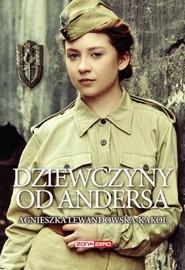 okładka Dziewczyny od Andersa, Książka   Agnieszka Lewandowska-Kąkol