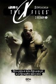 okładka Z Archiwum X. Tom 2. Żywiciele, Książka | Chris Carter