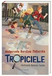 okładka Tropiciele, Książka | Małgorzata Karolina Piekarska