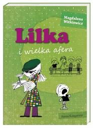 okładka Lilka i wielka afera, Książka | Magdalena Witkiewicz