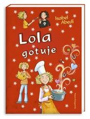 okładka Lola gotuje, Książka | Isabel Abedi