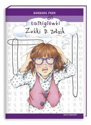 okładka Łamigłówki Zuźki D. Zołzik, Książka   Park Barbara
