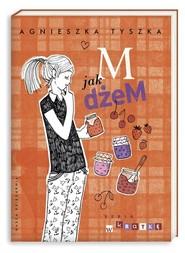 okładka M jak dżeM, Książka | Agnieszka Tyszka